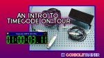 An Intro to Timecode on Tour