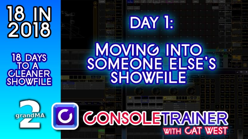 18 in 2018 –  Day One: Moving into Someone Else's grandMA Showfile