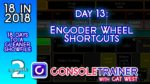18 in 2018- Day Thirteen: Encoder Wheel Shortcuts