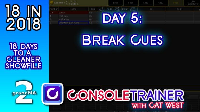 18 in 2018- Day Five: Break Cues