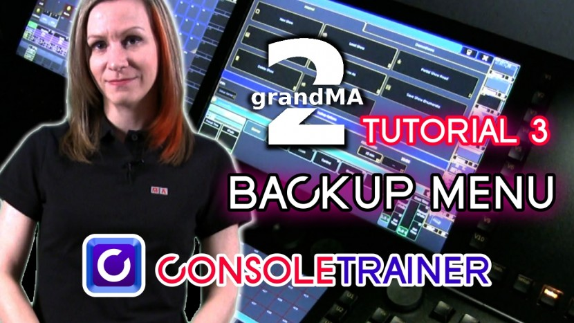 grandMA2 Tutorial 3: The Backup Menu
