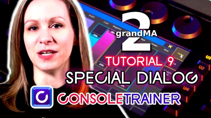 grandMA2 Tutorial 9: Special Dialog