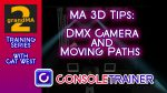 MA3D Tips: DMX Camera and Moving Paths