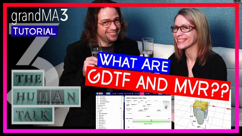 HuMAn Talk Episode 5 – GDTF and MVR