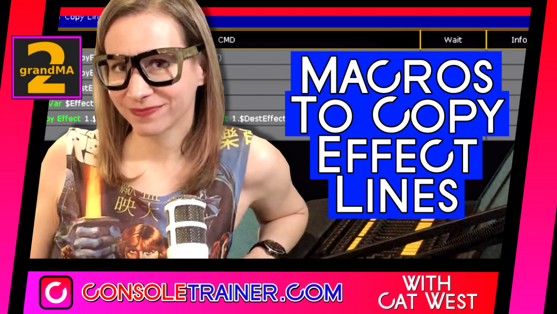 Macros to Copy Effect Lines – grandMA2