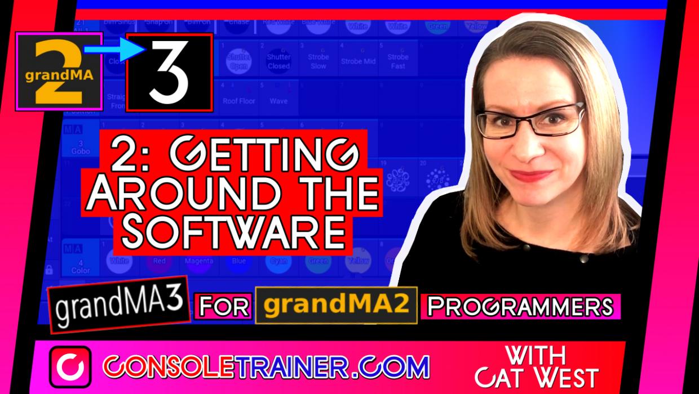 2: Getting Around the Software | grandMA3 for grandMA2 Programmers