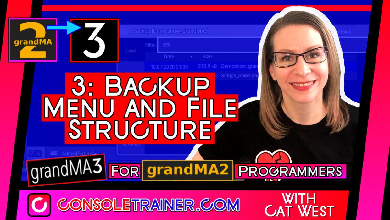 3: Backup Menu + File Structure | grandMA3 for grandMA2 Programmers