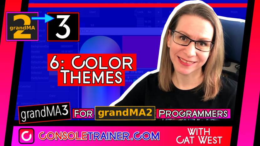 6: Color Themes | grandMA3 for grandMA2 Programmers
