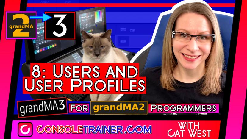 8: Users + User Profiles | grandMA3 for grandMA2 Programmers