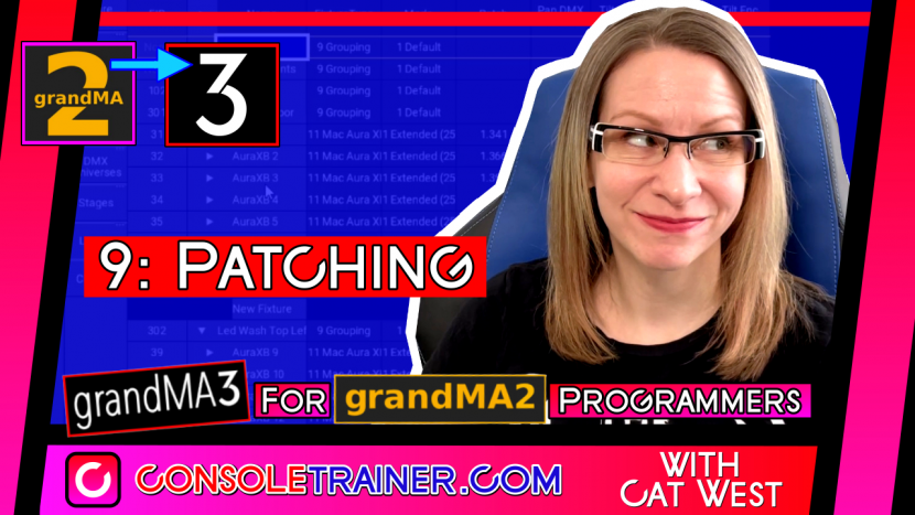 9: Patching | grandMA3 for grandMA2 Programmers