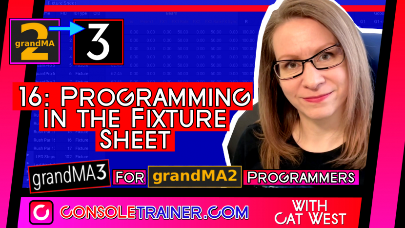16: Programming in the Fixture Sheet | grandMA3 for grandMA2 Programmers