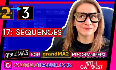 17: Sequences | grandMA3 for grandMA2 Programmers