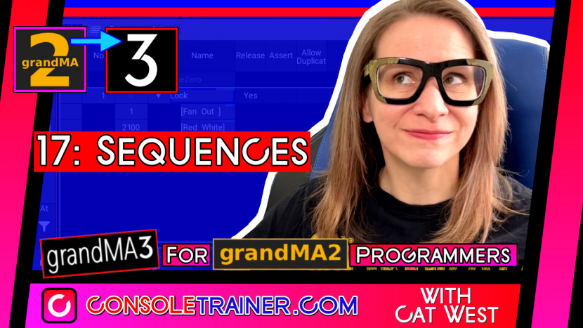 17: Sequences | grandMA3 for grandMA2 Programmers