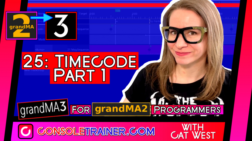 25: Timecode Part 1 | grandMA3 for grandMA2 Programmers