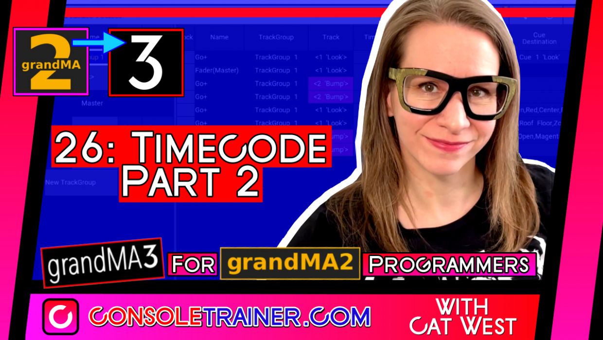 26: Timecode Part 2 | grandMA3 for grandMA2 Programmers